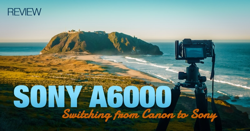 Sony A6000 Review - My Switch From Canon to Sony Mirrorless