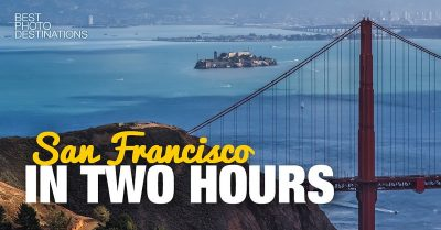 What to See and Photograph in San Francisco If You Only Have 2 Hours