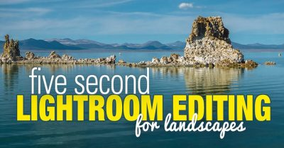 Lightroom Landscape: 5 Second Editing for Landscapes