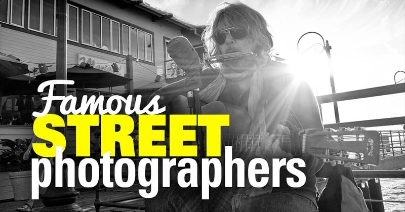 Famous Street Photographers You Should Know