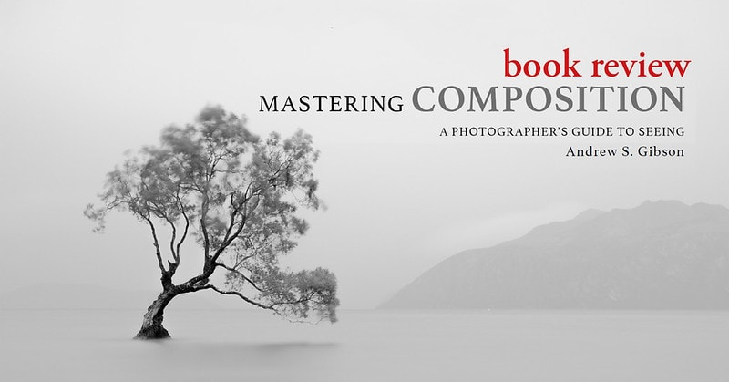 Book Review: Mastering Composition by Andrew S. Gibson