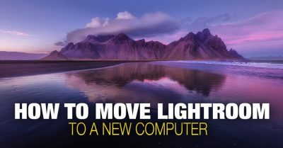 How to Move Lightroom to a New Computer – A Step by Step Guide