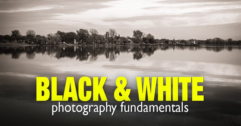 Black and White Photography Fundamentals