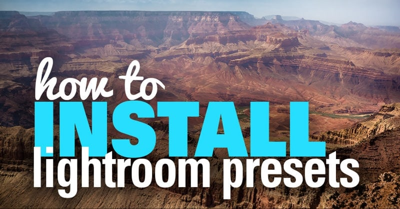 How to Install Lightroom Presets in 2019 - Step-by Step Guide