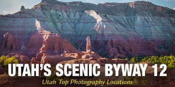 Utah's Scenic Byway 12 – Southwest Trip: Day 5