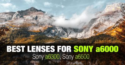Top lenses for Sony a6400 camera