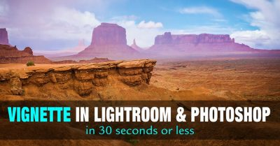 How to Add a Vignette in Photoshop and Lightroom in 30 Seconds or Less