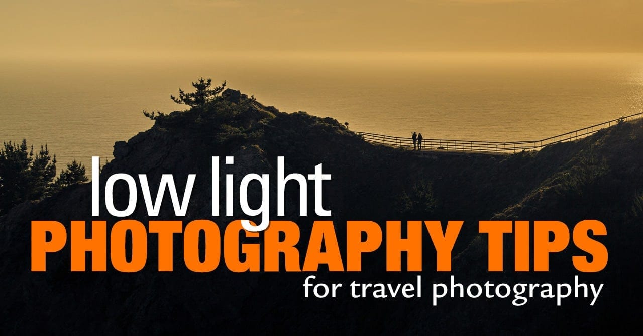 Low Light Photography Tips for Landscapes, Cityscapes & Portraits