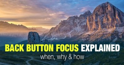 How to use the Back Button Focus for everyday photography