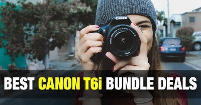 Best Canon t6i Bundle Deals