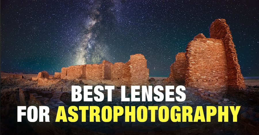 2019] Best Lenses for Astrophotography (Canon, Nikon, Sony