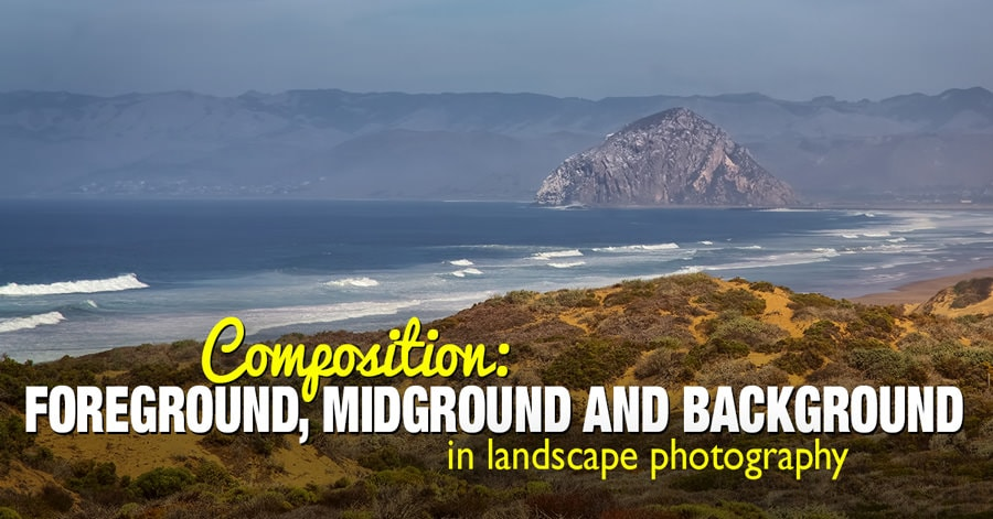 Foreground, Midground and Background in landscape photography