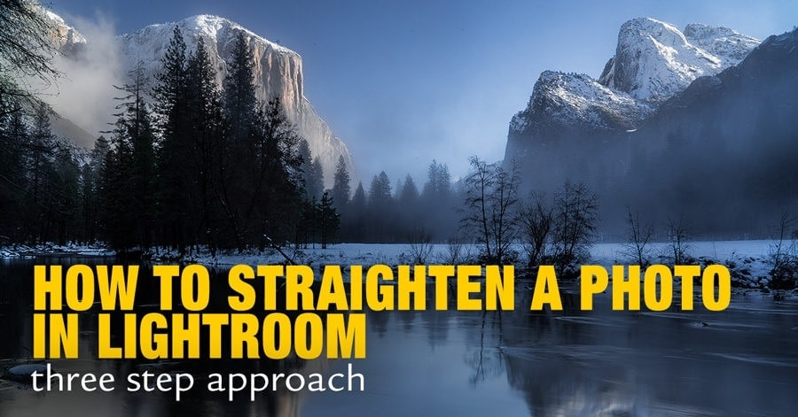 How to Straighten a Photo in Lightroom – 3 Step Approach
