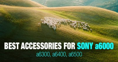 Best accessories for you Sony Alpha a6300 camera