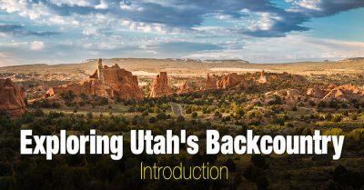 Utah Backcountry – Introduction