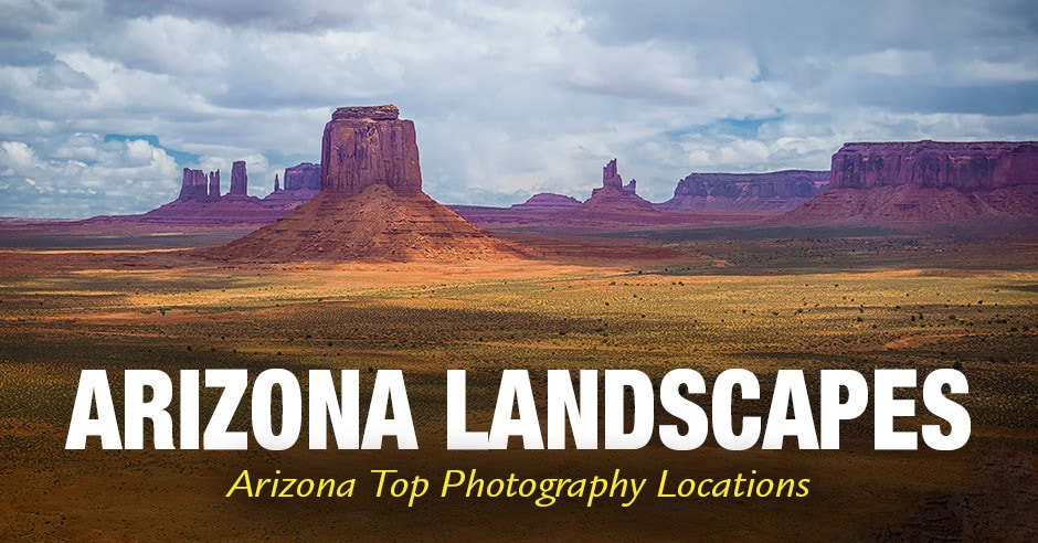 Arizona Landscapes -Top Photography Spots
