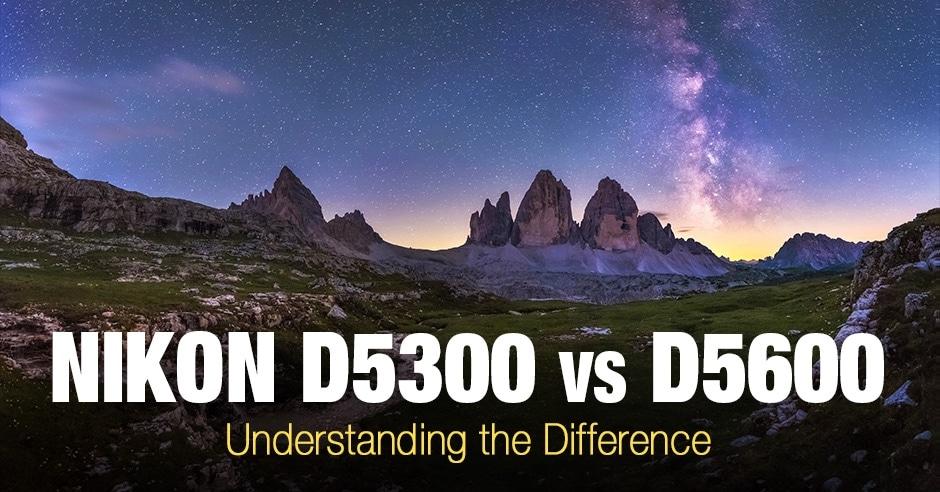 Nikon D5300 vs D5600