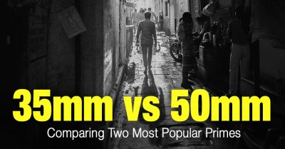 35mm vs 50mm Lens: Comparing Two Most Popular Primes