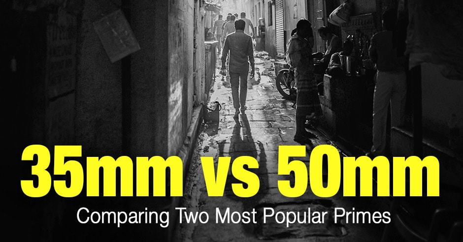 35mm vs 50mm: Comparing Two Most Popular Primes