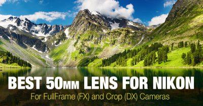 Best 50mm Lens for Nikon DSLR (FX & DX)