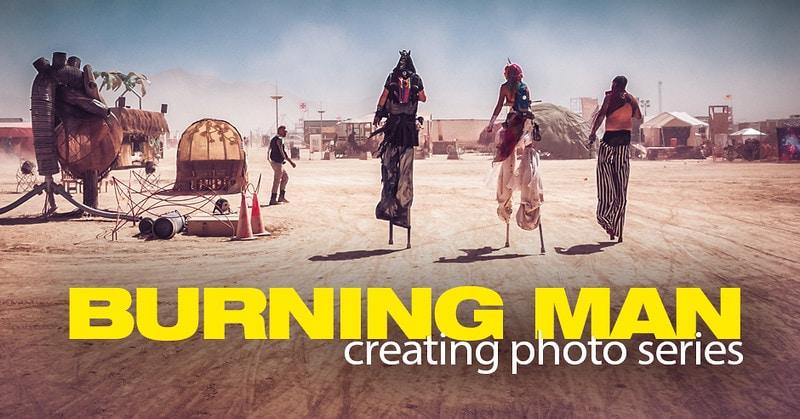 Burning Man and Creating Photo Series