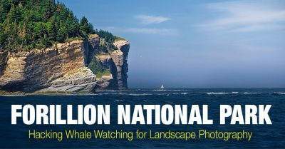 Forillion National Park – Hacking Whale Watching for Landscape Photography