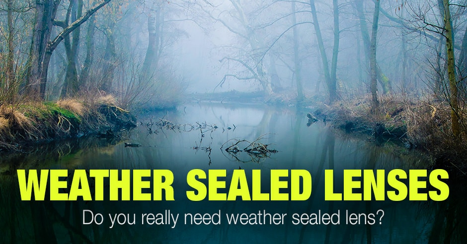 Weather Sealed Lenses (Canon, Nikon, Sony, Fujifilm...) Complete List