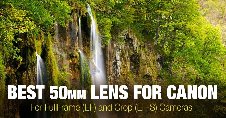 Best 50mm Lens for Canon: Full Frame (EF) & Crop (EF-S) Selections