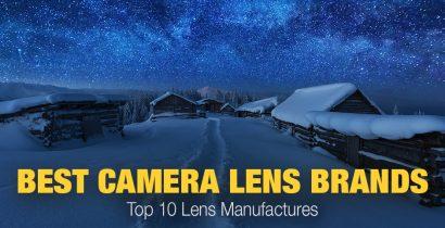 Best Camera Lens Brands Today: Top 10 Lens Manufactures