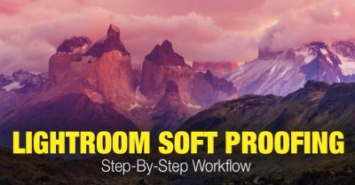 Lightroom Soft Proofing – Step-By-Step Workflow