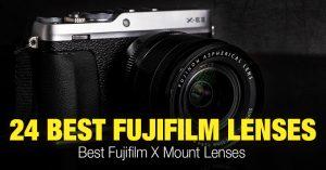 24 Best Fuji Lenses Today – Fujifilm X Mount Lenses