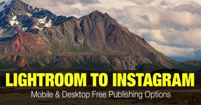 Lightroom to Instagram Publishing (Mobile & Desktop Free Options)