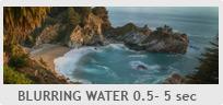 Shutter Speed 0.5 - 5 sec - Blurring Water
