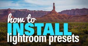 How to Install Lightroom Presets – Step-by Step Guide