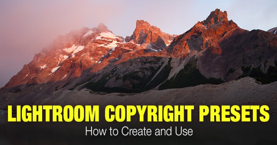 How to Create and Use Lightroom Copyright Presets