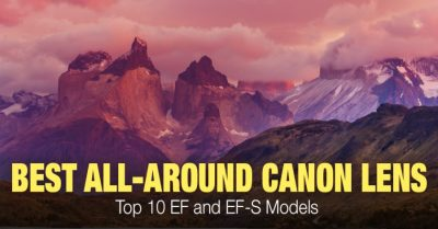 Top 10 Best All-Around Canon Lens (APS-C & Full Frame)