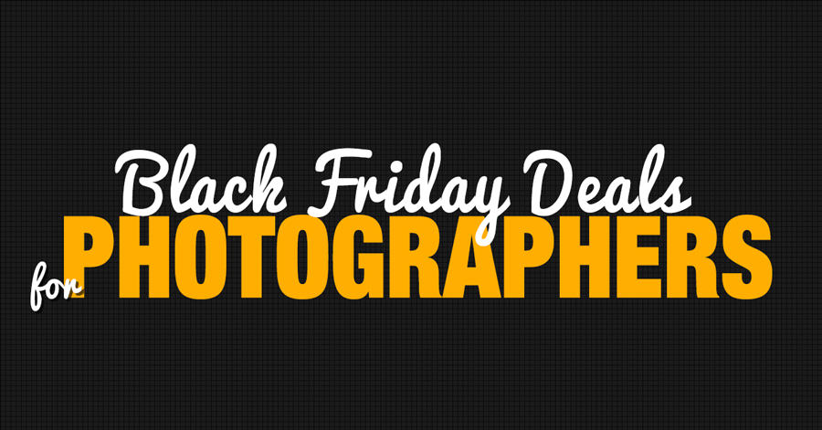 Black Friday and Cyber Monday Deals For Photographers