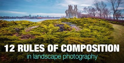12 Rules of Composition Every Landscape Photographer Should Know